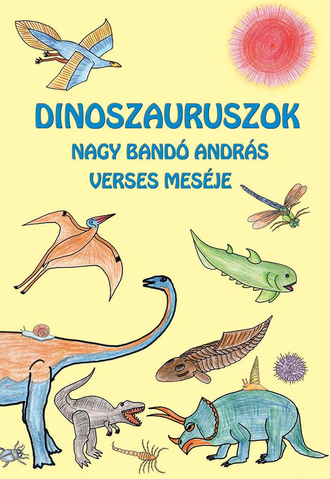 Nagy Bandó András: Dinoszauruszok