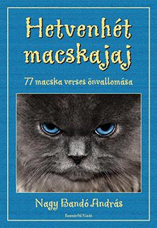 Nagy Bandó András: Hetvenhét macskajaj
